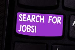 Writing note showing Search For Jobs. Business photo showcasing Unemployed looking for new opportunities Headhunting. Keyboard key Intention to create computer royalty free stock photos