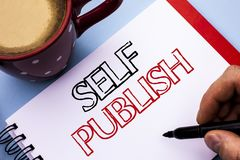 Writing note showing  Self Publish. Business photo showcasing Publication Write Journalism Manuscript Article Facts written on Not. Writing note showing  Self Stock Image