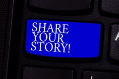 Writing note showing Share Your Story. Business photo showcasing Tell demonstratingal experiences talk about yourself Storytelling. Keyboard key Intention to stock photography