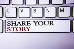 Writing note showing  Share Your Story. Business photo showcasing Tell personal experiences talk about yourself Storytelling writt. En white keyboard key with Stock Photo