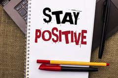 Writing note showing  Stay Positive. Business photo showcasing Be Optimistic Motivated Good Attitude Inspired Hopeful written on N. Writing note showing  Stay Royalty Free Stock Photos