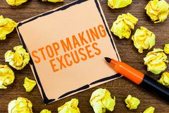 Writing note showing Stop Making Excuses. Business photo showcasing Cease Justifying your Inaction Break the Habit.  stock photography