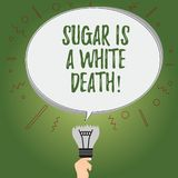 Writing note showing Sugar Is A White Death. Business photo showcasing Sweets are dangerous diabetes alert unhealthy. Foods Oval Speech Bubble Above a Broken royalty free illustration