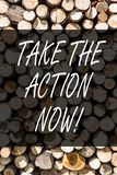Writing note showing Take The Action Now. Business photo showcasing Act Start Promptly Immediate Instantly Wooden. Writing note showing Take The Action Now royalty free stock images