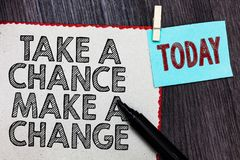 Writing note showing Take A Chance Make A Change. Business photo showcasing dont lose opportunity to reach bigger things White pag. E red borders marker royalty free illustration
