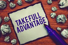 Writing note showing Take Full Advantage. Business photo showcasing Utilize someone or something to the fullest extent.  stock photography