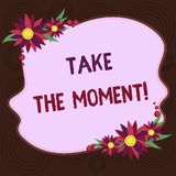 Writing note showing Take The Moment. Business photo showcasing Seize the day and opportunity be happy optimistic royalty free illustration