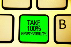 Writing note showing Take 100 Responsibility.. Business photo showcasing be responsible for list of things objects to do Keyboard Stock Image