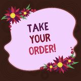 Writing note showing Take Your Order. Business photo showcasing Service in a restaurant caf or any other food place. Blank Uneven Color Shape with Flowers stock illustration