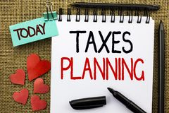 Writing note showing  Taxes Planning. Business photo showcasing Financial Planification Taxation Business Payments Prepared writte. Writing note showing  Taxes Royalty Free Stock Images