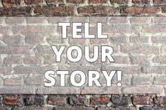 Writing note showing Tell Your Story. Business photo showcasing Share your experience motivate world Brick Wall art like. Writing note showing Tell Your Story royalty free stock images