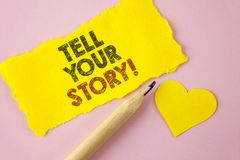 Writing note showing Tell Your Story Motivational Call. Business photo showcasing Share your experience motivate world written on. Writing note showing Tell Your stock image