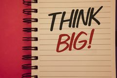 Writing note showing  Think Big Motivational Call. Business photos showcasing Have great ideas Dream of something amazingIdeas Ide. Writing note showing  Think Stock Photography