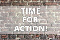 Writing note showing Time For Action. Business photo showcasing Do something now for a particular purpose Act in this. Writing note showing Time For Action stock images