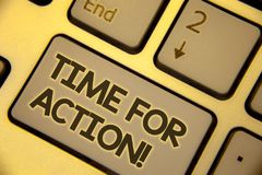 Writing note showing Time For Action Motivational Call. Business photo showcasing Urgency Move Encouragement Challenge Work Text t. Wo Words written Computer Stock Photography