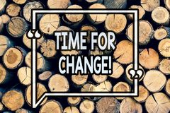 Writing note showing Time For Change. Business photo showcasing Changing Moment Evolution New Beginnings Chance to Grow Wooden. Background vintage wood wild royalty free stock photos