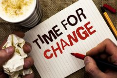 Writing note showing  Time For Change. Business photo showcasing Changing Moment Evolution New Beginnings Chance to Grow written b. Y Man Holding Marker Notebook Stock Images