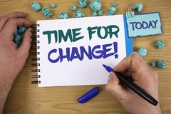 Writing note showing Time For Change Motivational Call. Business photo showcasing Transition Grow Improve Transform Develop Text t. Wo words blue white notepad stock images