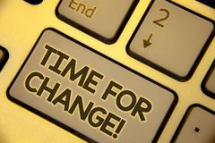 Writing note showing Time For Change Motivational Call. Business photo showcasing Transition Grow Improve Transform Develop Text t. Wo Words written Computer stock photography