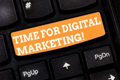 Writing note showing Time For Digital Marketing. Business photo showcasing Social media advertising promotion strategies. Keyboard key Intention to create royalty free stock photography