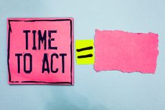 Writing note showing Time To Act. Business photo showcasing Do it now Response Immediately Something need to be done Pink paper no. Tes reminders equal sign stock image