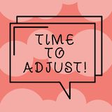 Writing note showing Time To Adjust. Business photo showcasing Right moment for making adjustments to keep going forward. Rectangular Outline Transparent Comic royalty free illustration