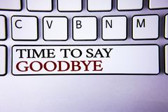 Writing note showing  Time To Say Goodbye. Business photo showcasing Separation Moment Leaving Breakup Farewell Wishes Ending writ. Ten white keyboard key with Royalty Free Stock Photos