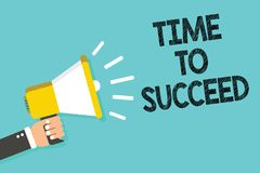 Writing note showing Time To Succeed. Business photo showcasing Thriumph opportunity Success Achievement Achieve your goals Man ho. Lding megaphone loudspeaker royalty free illustration