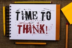 Writing note showing Time To Think Motivational Call. Business photo showcasing Thinking Planning Ideas Answering Questions Text stock photography