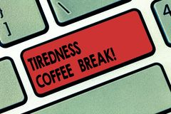Writing note showing Tiredness Coffee Break. Business photo showcasing short period for rest and refreshments to freshen. Up Keyboard key Intention to create stock image