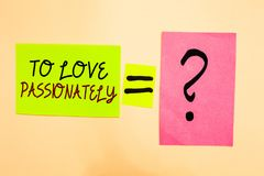 Writing note showing To Love Passionately. Business photo showcasing Strong feeling for someone or something else Affection Writte. N on green sticky note on Stock Images