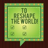 Writing note showing To Reshape The World. Business photo showcasing Give the earth new perspectives opportunities. Square Speech Bubbles Inside other with vector illustration