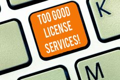 Writing note showing Too Good License Services. Business photo showcasing Transportation vehicle legal permission. Assistance Keyboard Intention to create stock photo