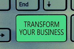 Writing note showing Transform Your Business. Business photo showcasing Modify energy on innovation and sustainable. Growth royalty free stock photo
