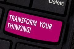 Writing note showing Transform Your Thinking. Business photo showcasing Change your mind or thoughts towards things. Keyboard key Intention to create computer stock photo