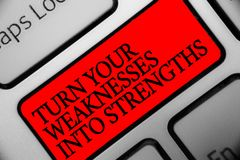 Writing note showing Turn Your Weaknesses Into Strengths. Business photo showcasing work on your defects to get raid of them Keybo. Ard red key Intention stock photos