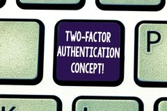 Writing note showing Two Factor Authentication Concept. Business photo showcasing two ways of proving your identity. Keyboard key Intention to create computer stock photos