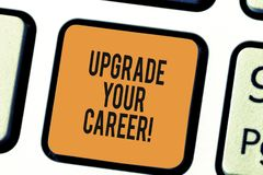 Writing note showing Upgrade Your Career. Business photo showcasing improve grade position in work Get increase Money. Keyboard key Intention to create computer stock photo