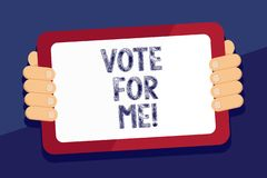 Writing note showing Vote For Me. Business photo showcasing Campaigning for a government position in the upcoming. Election stock illustration