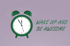Writing note showing Wake Up And Be Awesome. Business photo showcasing Rise up and Shine Start the day Right and Bright stock illustration