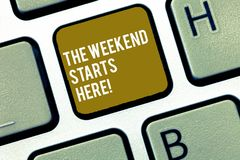 Writing note showing The Weekend Starts Here. Business photo showcasing Final of the week starting Friday party. Celebration Keyboard Intention to create royalty free stock photo