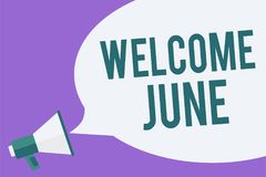 Writing note showing Welcome June. Business photo showcasing Calendar Sixth Month Second Quarter Thirty days Greetings Megaphone l. Oudspeaker speech bubble stock illustration