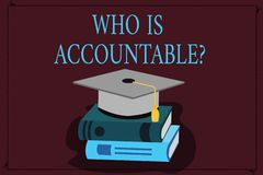 Writing note showing Who Is Accountablequestion. Business photo showcasing To be responsible or answerable for something. Color Graduation Hat with Tassel 3D royalty free illustration