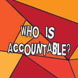 Writing note showing Who Is Accountablequestion. Business photo showcasing To be responsible or answerable for something. Uneven Cut Colorful Geometric Shape stock illustration