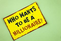 Writing note showing  who Wants To Be A Millionaire Question. Business photo showcasing Earn more money applying knowledge written. Yellow Colored Sticky note Stock Photo