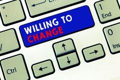 Writing note showing Willing To Change. Business photo showcasing Desire to grow Eager to accept and adopt new ideas.  stock photo