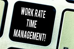 Writing note showing Work Rate Time Management. Business photo showcasing Managing schedules and work planning schemes. Keyboard key Intention to create royalty free stock photos
