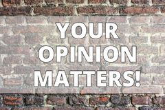 Writing note showing Your Opinion Matters. Business photo showcasing Client Feedback Reviews are important Brick Wall. Writing note showing Your Opinion Matters royalty free stock image