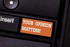 Writing note showing Your Opinion Matters. Business photo showcasing Valuing your suggestions for a particular matter. Keyboard key Intention to create computer royalty free stock photo