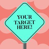 Writing note showing Your Target Here. Business photo showcasing Be focused on your goal objectives Strategy to succeed. Writing note showing Your Target Here vector illustration